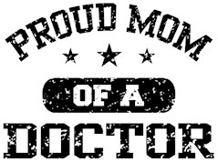 Proud Mom Of A Doctor t-shirts