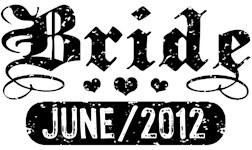 Bride June 2012 t-shirts