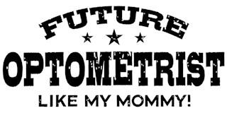 Future Optometrist Like My Mommy t-shirt