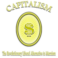 Capitalism - The Revolutionary Liberal Alternative