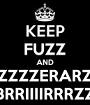 KEEP FUZZ AND ZZZZERARZ