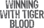 Winning With Tiger Blood