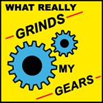Really Grinds My Gears