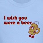 I Wish You Were A Beer