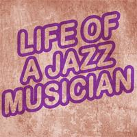 Life of a Jazz Musician