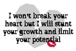 I won't break your heart