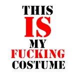 This Is My Fucking Costume