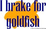 I brake for goldfish