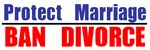 Protect Marriage | Ban Divorce