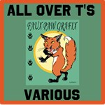 ALL OVER T's/FauxPawGrafix