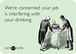 Job Interfering With Drinking