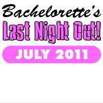 Bachelorette's Last Night Out July