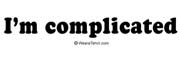 I'm complicated