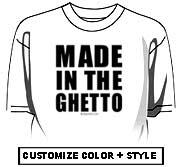 Made in the ghetto