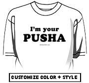 I'm your pusha