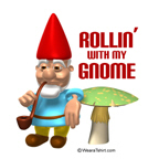 rollin' with my gnome