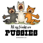 all my friends are pussies