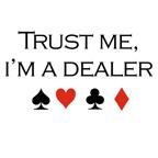 Trust me, I'm a dealer