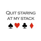 Quit staring at my stack