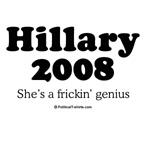 Hillary 2008 / She's a frickin' genius
