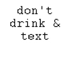 don't drink and text