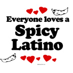 Everyone loves a spicy latino
