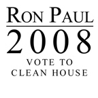 Ron Paul 2008: Vote to clean house