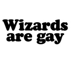 Wizards are gay