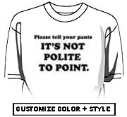 Tell your pants - it's not polite to point