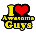 i love awesome guys