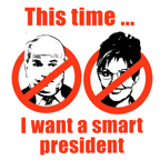 THIS TIME I WANT A SMART PRESIDENT