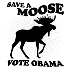 SAVE A MOOSE. VOTE OBAMA.