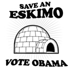SAVE AN ESKIMO. VOTE OBAMA.