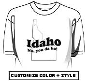 Idaho - No, you da ho!