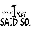 Because Dad Said So