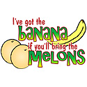 Bananas and Melons