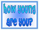 How Young Are YOU?