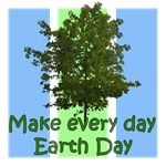 Make Each Day Earth Day!