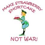 Make Strawberry Shortcake Not War