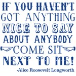 If You Can't Say Something Nice...Sit Next to Me!