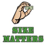 SIZE MATTERS Dollar Shrinking on T-shirts & Gifts