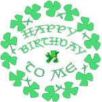 Happy St. Pat's Birthday to Me