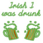 Irish I was Drunk Tshirts, Hoodies