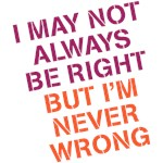 I may not always be right