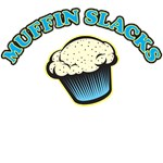 muffin slacks