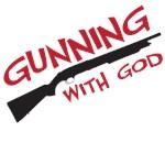 Gunning With God
