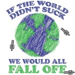 If the World Didn't Suck
