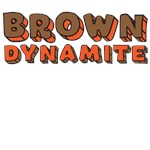 Brown Dynamite