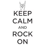 Keep Calm - Rock On