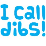 I call dibs